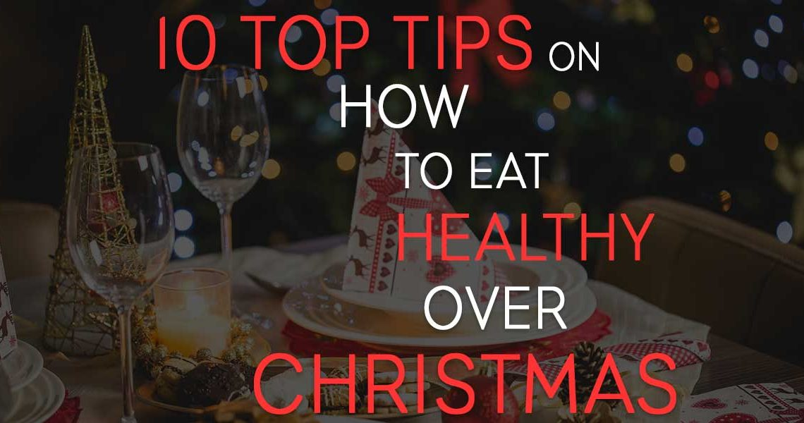10-top-tips-on-how-to-eat-healthy-over-christmas