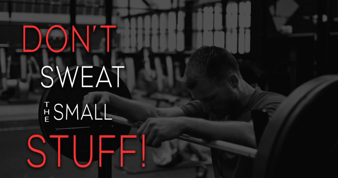 dont-sweat-the-small-stuff-fitness-blog-raising-the-bar