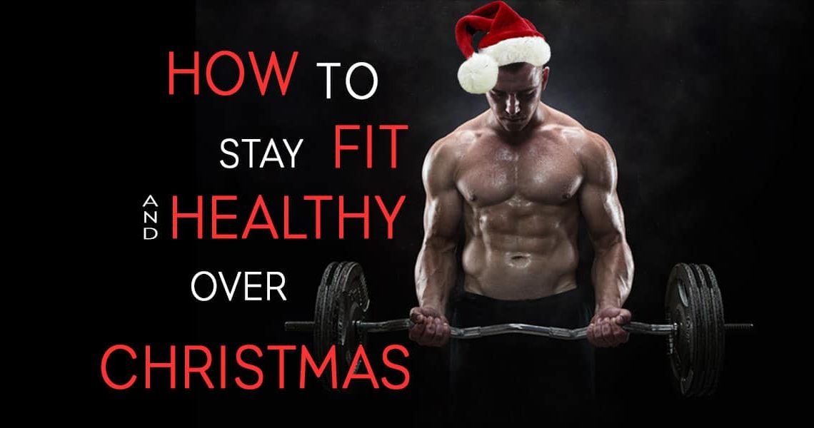 stay-fit-and-healthy-for-christmas-raising-the-bar
